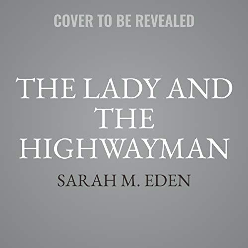 The Lady and the Highwayman                   De :                                                                                                                                 Sarah M. Eden                           Durée : 13 h     Pas de notations     Global 0,0