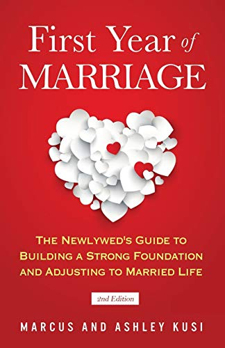 First Year of Marriage: The Newlywed's Guide to Building a Strong Foundation and Adjusting to Married Life, 2nd Edition (Better Marriage Series)