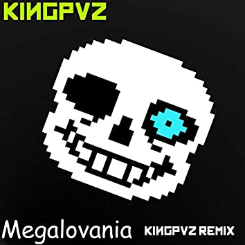 Megalovania (Kingpvz Remix)
