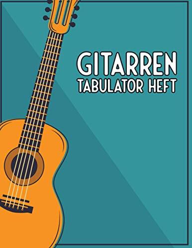 Gitarren Tabulator Heft: Blanko - Leere Tabs und Akkorde - Gitarre Schreibheft - Leere Notensysteme - Tabulator und Akkord Notenblock - Ca. DIN A5