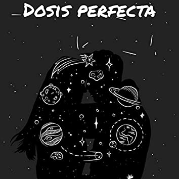 Dosis Perfecta