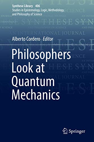 Philosophers Look at Quantum Mechanics (Synthese Library Book 406)