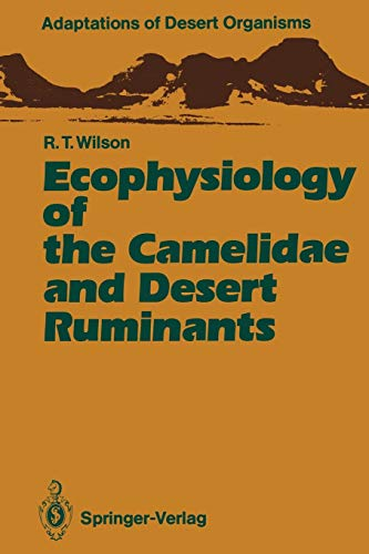 Ecophysiology of the Camelidae and Desert Ruminants (Adaptations of Desert Organisms)