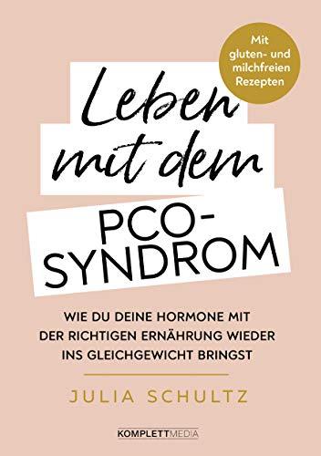 Leben mit dem PCO-Syndrom: Wie du deine Hormone mit der richtigen Ernährung wieder ins Gleichgewicht bringst