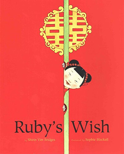[(Ruby's Wish)] [By (author) Shirin Yim Bridges ] published on (August, 2015)