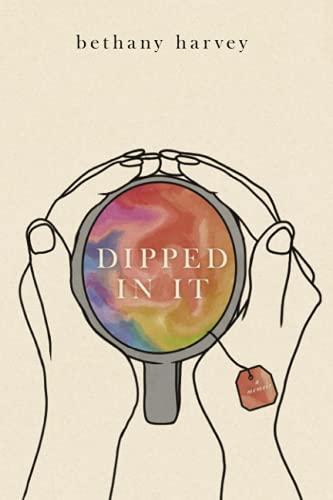 Dipped In It: A Memoir