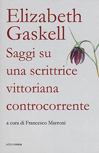 Elizabeth Gaskell. Saggi su una scrittrice vittoriana