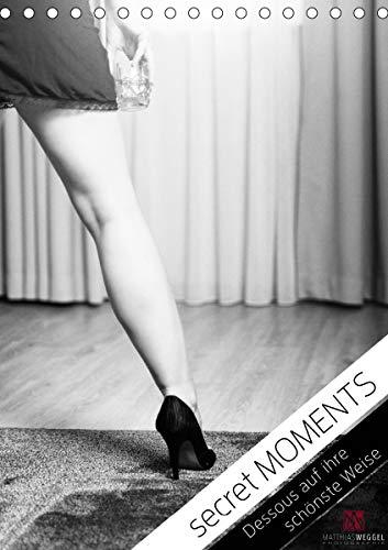 secret MOMENTS - Dessous auf ihre schönste Weise (Tischkalender 2021 DIN A5 hoch)