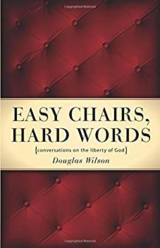 Easy Chairs Hard Words  Conversations on the Liberty of God