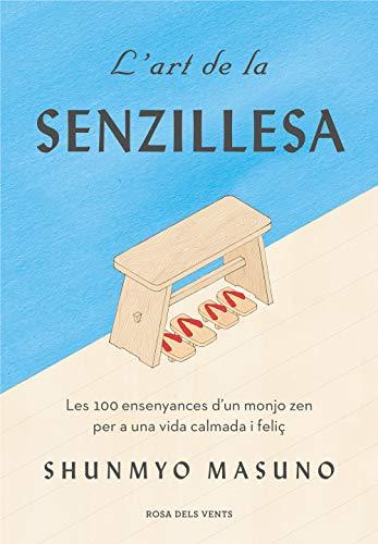 L'art de la senzillesa: Les 100 ensenyances d'un monjo Zen per a una vida calmada i feliç (Catalan Edition)