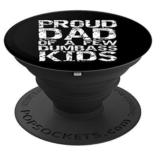 Best Dad Quote Phone Case Funny Proud Dad a few Dumbass Kids PopSockets Grip and Stand for Phones and Tablets