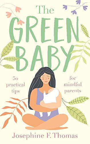 The Green Baby - 50 Practical Tips (English Edition)