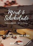 Mord & Schokolade (Großdruck): Paula Anders' erster Fall (Die Paula Anders Reihe)