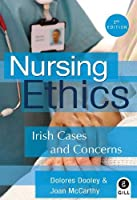 Nursing Ethics: Irish Cases and Concerns