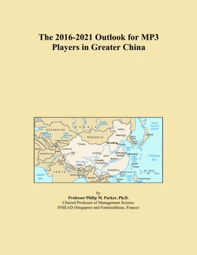 The 2016-2021 Outlook for MP3 Players in Greater China