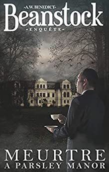 Beanstock enquête - Meurtre à Parsley Manor (1) - Un cosy mystery par [A.W. Benedict, Nanette Fleurette]