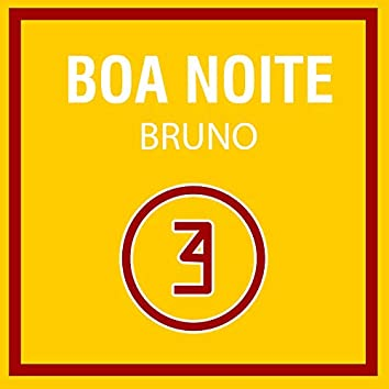 Boa Noite Bruno