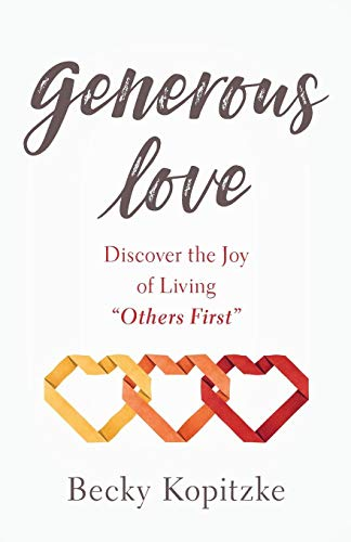 Generous Love: Discover the Joy of Living 'Others First'