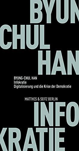 Infokratie: Digitalisierung und die Krise der Demokratie (Fröhliche Wissenschaft)