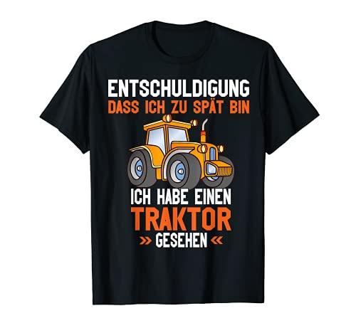 Entschuldigung dass ich zu spät bin ich habe Traktor gesehen T-Shirt
