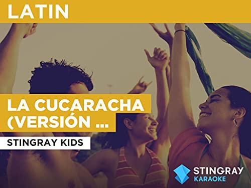 La cucaracha (versión infantil) in the Style of Stingray Kids