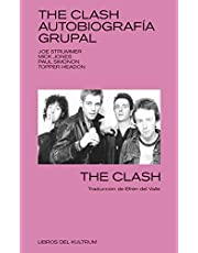 The Clash: Autobiografía grupal (LIBROS DEL KULTRUM)