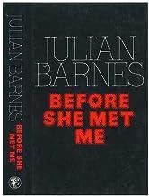 Before she met me / Julian Barnes