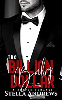 The Billion Dollar Baby: Twisted Reapers MC (A Reaper Romance Book 3) by [Stella Andrews]
