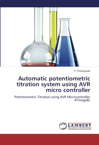 Automatic potentiometric titration system using AVR micro controller: Potentiometric Titration using AVR Microcontroller ATmega8L