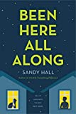 Been Here All Along: He's in Love with the Boy Next Door - Sandy Hall