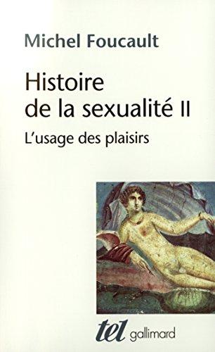 Histoire de la sexualité (Tome 2) - L\'usage des plaisirs (French Edition)