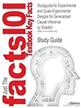 [ Studyguide for Experimental and Quasi-Experimental Designs for Generalized Causal Inference by Shadish, ISBN 9780395615560 Shadish and Cook and Campbell, 1st Editi ( Author ) ] { Paperback } 2013