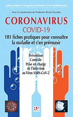 CORONAVIRUS COVID-19. 101 Fiches pratiques pour connaître la maladie et s'en prémunir (French Edition)