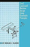 Exact Constraint: Machine Design Using Kinematic Processing