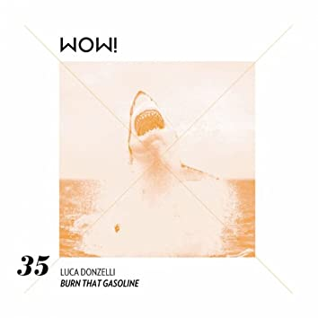 Burn That Gasoline (Includes Martinez Remix)