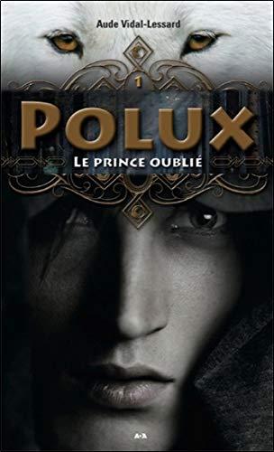 Polux - T1 : Le prince oublié