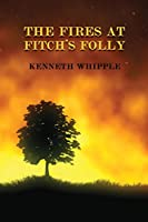 The Fires at Fitch's Folly: (a Golden-Age Mystery Reprint)