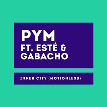 Inner City (Motionless) [feat. Esté & Gabacho]