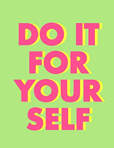 Do it for yourself (Journal, Notebook, Diary): Light Green Motivational Softcover, 8.5 x 11 (Empty Journals To Write In)