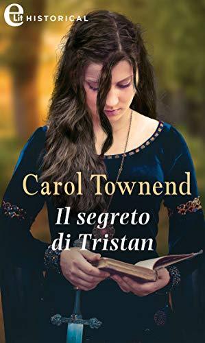 Il segreto di Tristan (eLit) (Knights of Champagne Vol. 5) di [Carol Townend]