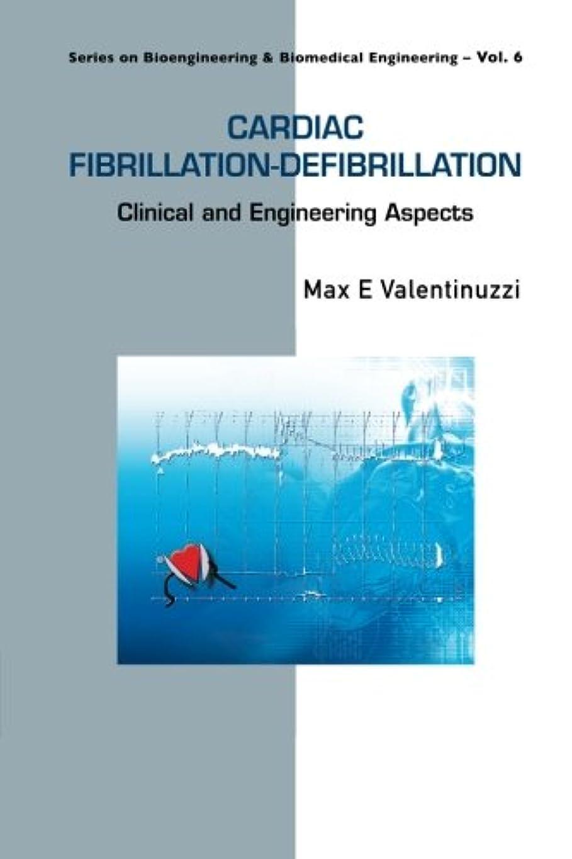 強いますのヒープ宇宙飛行士Cardiac Fibrillation-Defibrillation: Clinical And Engineering Aspects