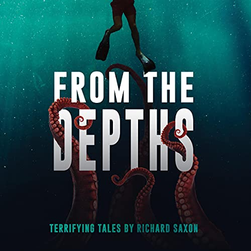 From the Depths Audiobook By Richard Saxon cover art