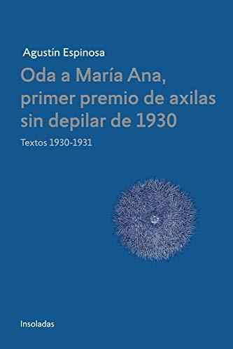 Oda a Maria Ana, primer premio de axilas sin depilar de 1930
