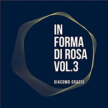In Forma Di Rosa - Vol. 3