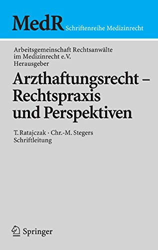 Arzthaftungsrecht - Rechtspraxis und Perspektiven (MedR Schriftenreihe Medizinrecht)