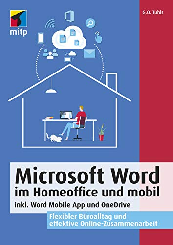 Microsoft Word im Homeoffice und mobil: inkl. Word Mobile App und One Drive. Flexibler Büroalltag und effektive Online-Zusammenarbeit (mitp Professional)