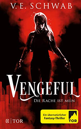 Vengeful - Die Rache ist mein: Roman (Vicious & Vengeful, Band 2)