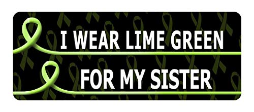 Set of 3 - I WEAR Lime Green for My Sister Cancer Awareness Sticker Graphic - Decal Sticker
