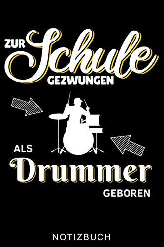 ZUR SCHULE GEZWUNGEN ALS DRUMMER GEBOREN NOTIZBUCH: A5 Notizbuch KARIERT für Schlagzeuger | Drumming | Schlagzeug lernen | Schlagzeugbuch für Erwachsene Kinder Anfänger | Drum | Jazz | Geschenkidee