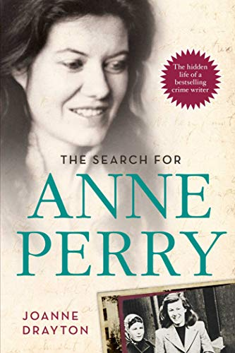 The Search for Anne Perry: The Hidden Life of a Bestselling Crime Writer